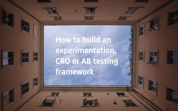 How to build an experimentation, CRO or AB testing framework